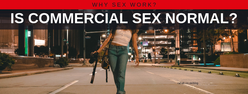 Why Sex Work? – Is Commercial Sex Normal?
