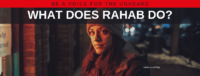 "Blog header image of a woman with a hat on with text on which says ""What does Rahab Do?"""